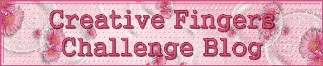 Creative Fingers Challenge Blog